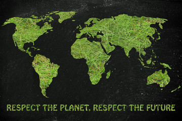 map of the world with green grass: respect the planet, respect t