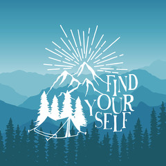hand drawn typography poster with tent, pine trees and mountains. find yourself. artwork for hipster wear. vector Inspirational illustration on mountain background