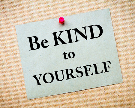 Be Kind To Yourself Message written on paper note