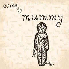 Egyptian Mummy with text on hand drawn background