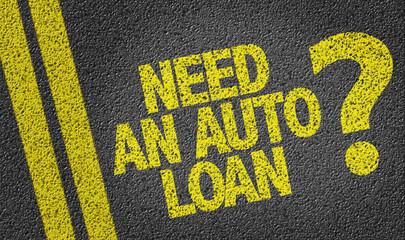 Need An Auto Loan? written on the road