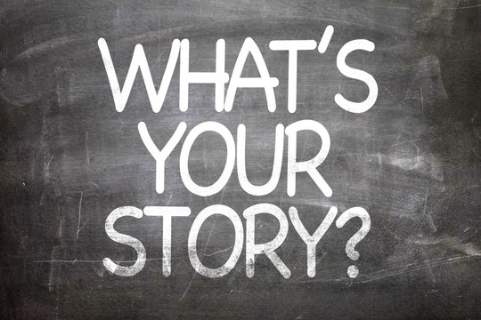 What's Your Story? written on a chalkboard