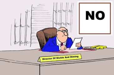Fototapeta Business cartoon showing a manager, a sign on the wall that says 'NO', and a nameplate that reads 'director of nickle and diming'. obraz