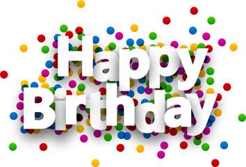Happy birthday paper confetti sign.