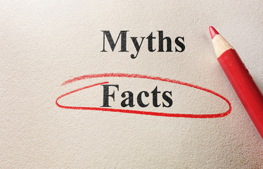 Facts or myths