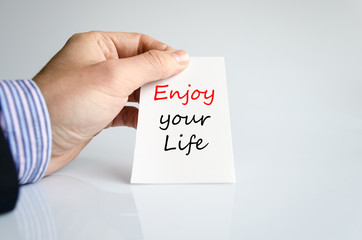 Enjoy your life Text Concept