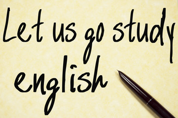 let us go study english text write on paper