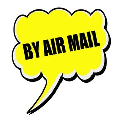 By air mail black stamp text on yellow Speech Bubble