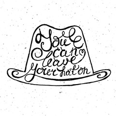 Hat with hand drawn typography poster.