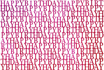 Happy birthday in different shades of pink, red and purple on white, typographic illustration, vector, eps 10
