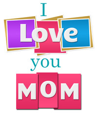 I Love You Mom Colorful Squares Stripes