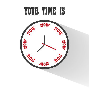 """modern flat Clock motivation business design with inscription """"your time is now"""" vector long shadow illustration background"""