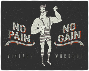 "Vintage poster with circus strong man and slogan: ""no pain no gain"""