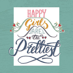 "Romantic quote ""Happy girls are the prettiest"""