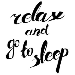 relax and go to sleep. lettering