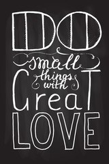 "Romantic quote ""Do small things with great love"""