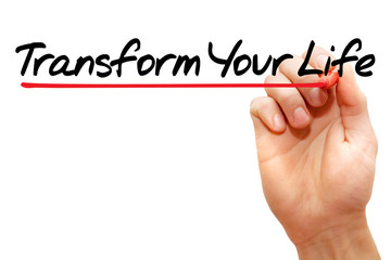 Hand writing Transform Your Life with marker, business concept