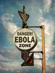 aged and worn vintage photo of danger ebola sign