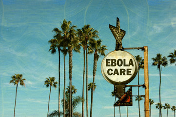 aged and worn vintage look photo of ebola care sign with palm trees