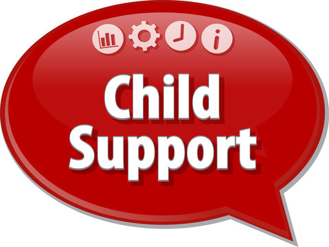 Child Support  Business term speech bubble illustration