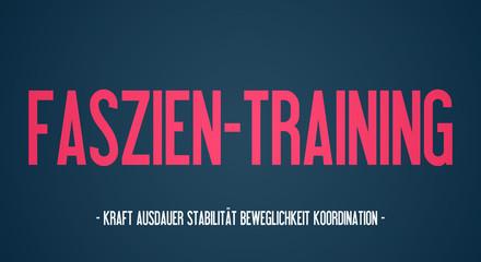 Faszien training - Kraft Ausdauer Stabilität Beweglichkeit Koordination