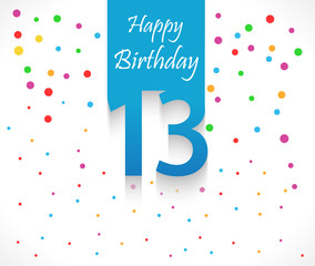 13 years Happy Birthday background or card with colorful confetti with polka dots-vector eps10