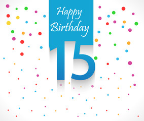 15 years Happy Birthday background or card with colorful confetti with polka dots-vector eps10