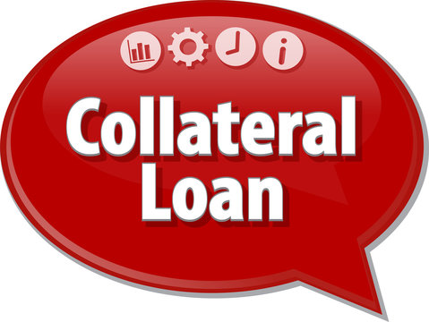 Collateral Loan  Business term speech bubble illustration