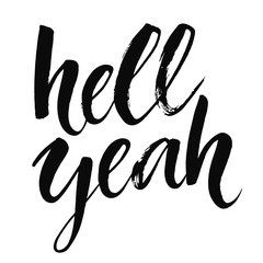 Hell yeah - inspirational quote, typography art with brush