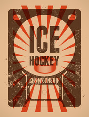 Ice Hockey typographical vintage grunge style poster. Retro vector illustration.
