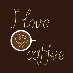 I love coffee lettering with cup of coffee
