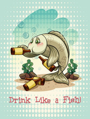 Old saying drink like a fish