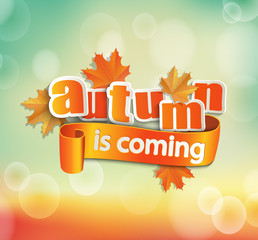 Autumn is coming - lettering with a ribbon on a bokeh background, vector illustration.