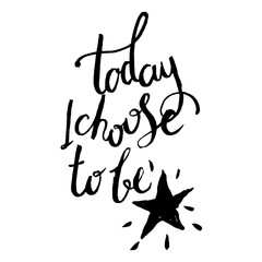 Today i choose to be a star.