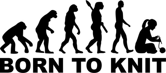 Born to knit evolution