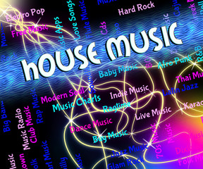 House Music Represents Sound Tracks And Acoustic