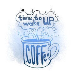 "morning mug of strong coffee on a white background with the inscription, ""time to wake up"", vector illustration"