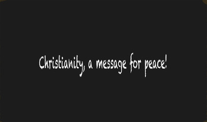 Christianity, a message for peace