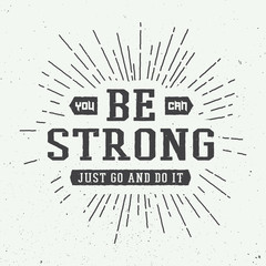 Vintage slogan with motivation.