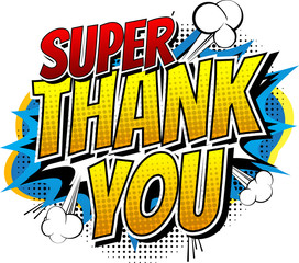Super Thank You - Comic book style word isolated on white background.