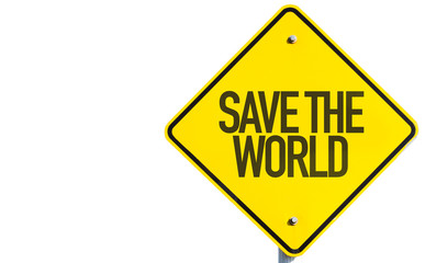 Save The World sign isolated on white background