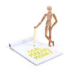 Wooden mannequin writing - Goal: Making money