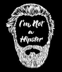 Hipster hair and beard. Vintage design poster with text I'm not