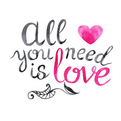 Watercolor illustration - all you need is love