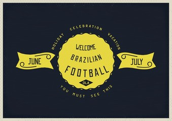 Vacation in Brazil and welcome to football, vintage old school heraldry. Vector eps 10