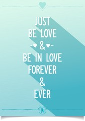 Just be love and be in love, forever and ever. vector eps10.
