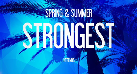 SPRING & SUMMER - STRONGEST - TRENDS
