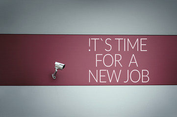 It`s time for a new job text on wall