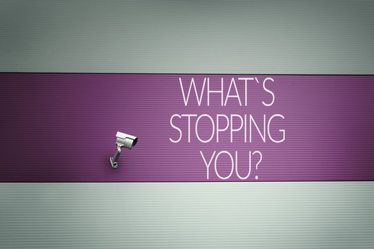 What`s stopping you