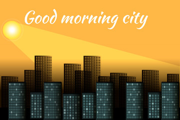 Sunrise over the city. Cityscape in the morning. Good morning